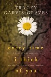 Release Day Event: Every Time I Think of You by Tracey Garvis-Graves