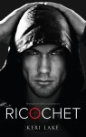 COVER REVEAL and GIVEAWAY: RICOCHET by Keri Lake