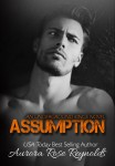 Blog Tour w/Review and Giveaway: Assumption (Underground Kings #1) by Aurora Rose Reynolds