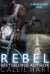 Cover Reveal: Rebel by Callie Hart
