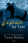 Exposed by Fate by Tessa Bailey – Guest Post and Giveaway
