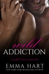 Release Day Blitz and Giveaway: Wild Addiction by Emma Hart