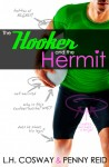 Cover Reveal: The Hooker and the Hermit by L.H. Cosway and Penny Reid
