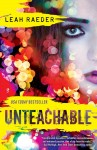 REVIEW RE-POST and GIVEAWAY: UNTEACHABLE by LEAH RAEDER