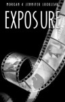 REVIEW & GIVEAWAY: EXPOSURE by MORGAN & JENNIFER LOCKLEAR (@MJLocklear)