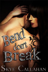 BLOG TOUR: BEND DON'T BREAK by SKYE CALLAHAN