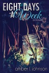 BLOG TOUR: EIGHT DAYS A WEEK by AMBER L. JOHNSON