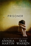 PRISONER by SKYE WARREN and ANNIKA MARTIN