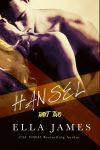 NEW RELEASE & GIVEAWAY: HANSEL PART TWO by ELLA JAMES