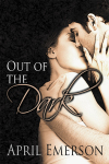 Blog Tour – Out of the Dark by April Emerson, Review + Giveaway