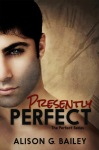 Blog Tour – Presently Perfect by Alison G. Bailey, Excerpt + Giveaway