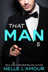 That Man 5 (The Wedding Story Part 2) by Nelle L'Amour – Release Blitz and Giveaway