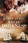 Where Darkness Lies (Criminals of the Ocean #2) by Bella Jewel – Release Day Blitz + Giveaway