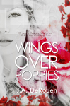 COVER REVEAL + GIVEAWAY: WINGS OVER POPPIES (OVER #2) by J.A. DeRouen
