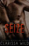 New Release – SEIZE (Delirious #2) by Clarissa Wild