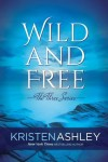 BLOG TOUR+ EXCERPT: WILD AND FREE (THE THREE SERIES #3) by KRISTEN ASHLEY