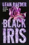 COVER REVEAL + EXCERPT: BLACK IRIS by LEAH RAEDER
