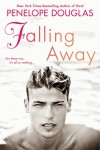 FALLING AWAY (FALL AWAY #3) by PENELOPE DOUGLAS