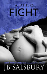 Review + Giveaway: A Father's Fight (Fighting #5) by J.B. Salsbury