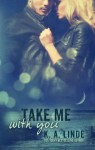 Release Day Launch, Excerpt & Giveaway: Take Me With You (Take Me #2) by K.A. Linde