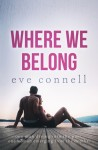 Cover Reveal + Giveaway – WHERE WE BELONG by EVE CONNELL