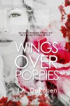 Release Day Launch & Excerpt: Wings Over Poppies (Over #2)  by J.A. DeRouen
