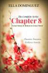NEW RELEASE: CHAPTER 8 The Complete Series by Ella Dominguez