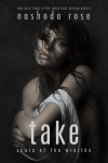 Cover Reveal & Excerpt: Take by Nashoda Rose