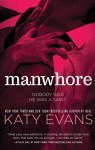 EXCLUSIVE INTERVIEW & GIVEAWAY: Manwhore by Katy Evans