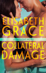 Cover Reveal, Excerpt & Giveaway: Collateral Damage by Elisabeth Grace