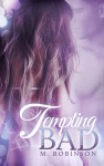 Cover Reveal & Excerpt: Tempting Bad by M. Robinson