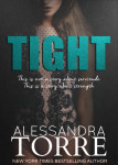 ARC Review: TIGHT by Alessandra Torre