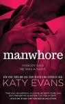 Excerpt Reveal: Manwhore by Katy Evans