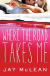 Blog Tour: WHERE THE ROAD TAKES ME by Jay McLean