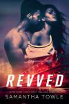 Release Day Blitz & Giveaway: REVVED by SAMANTHA TOWLE