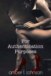 Blog Tour: FOR AUTHENTICATION PURPOSES by AMBER L. JOHNSON