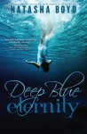 Review and Giveaway: DEEP BLUE ETERNITY by NATASHA BOYD