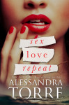 New Cover & SALE: SEX LOVE REPEAT by ALESSANDRA TORRE