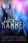 Release Day Launch: JACK HAMMER by TABATHA VARGO and MELISSA ANDREA