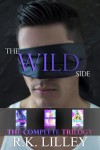 New Release & Giveaway: THE WILD SIDE TRILOGY by R.K. LILLEY