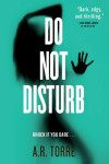 Release Day Review: DO NOT DISTURB by A.R. TORRE