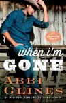 Release Week Launch: WHEN I'M GONE by ABBI GLINES