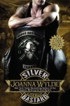 Review, Excerpt & Giveaway: Silver Bastard (Silver Valley #1) by Joanna Wylde