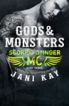 Release Day Blitz & Giveaway: GODS & MONSTERS (SCORPIO STINGER MC #3) by JANI KAY
