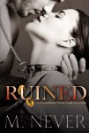 Triple Cover Reveal: OWNED, CLAIMED & RUINED by M. NEVER