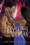 THE TRAVELING WOMAN (THE TRAVELING DUET #2) by JANE HARVEY–BERRICK