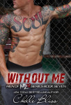 WITHOUT ME (MEN OF INKED #7) by CHELLE BLISS: Release Day Blitz & Giveaway