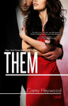 Cover Reveal: THEM (HIM #3) by CAREY HEYWOOD