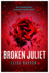 Book Review + Signed Giveaway: Broken Juliet by Leisa Rayven