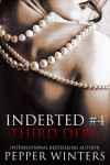 Blog Tour, Excerpt & Giveaway: THIRD DEBT (INDEBTED #4) by PEPPER WINTERS